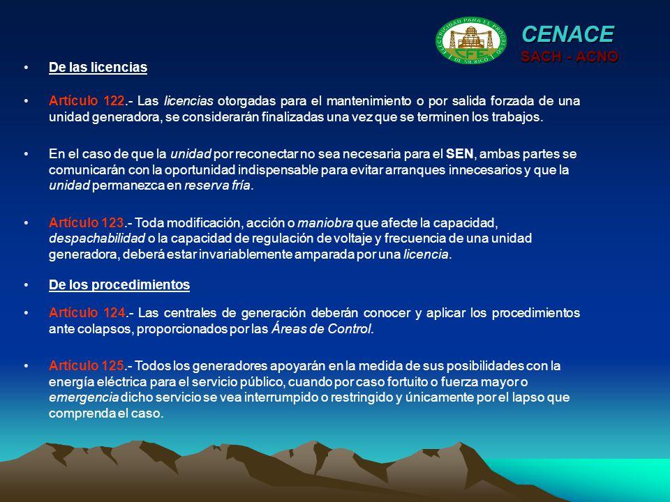 CENACE SACH - ACNO Artículo 122.- Las licencias otorgadas para el mantenimiento o por salida forzada de una unidad generadora, se considerarán finaliz