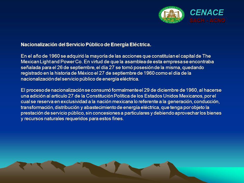 Nacionalización del Servicio Público de Energía Eléctrica. En el año de 1960 se adquirió la mayoría de las acciones que constituían el capital de The