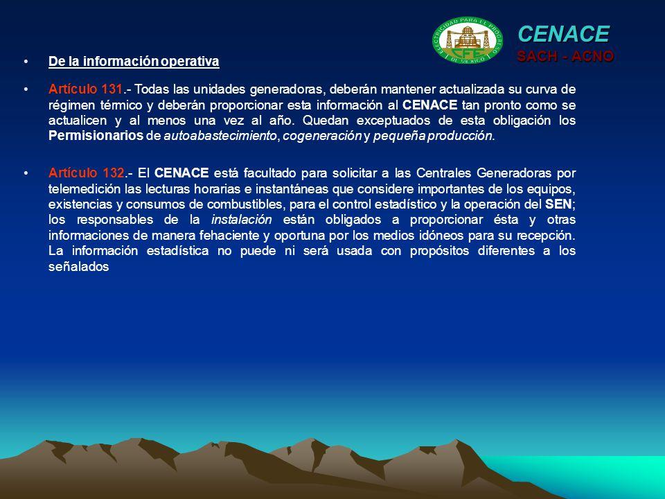 CENACE SACH - ACNO Artículo 131.- Todas las unidades generadoras, deberán mantener actualizada su curva de régimen térmico y deberán proporcionar esta