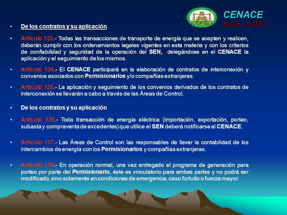 CENACE SACH - ACNO Artículo 133.- Todas las transacciones de transporte de energía que se acepten y realicen, deberán cumplir con los ordenamientos le