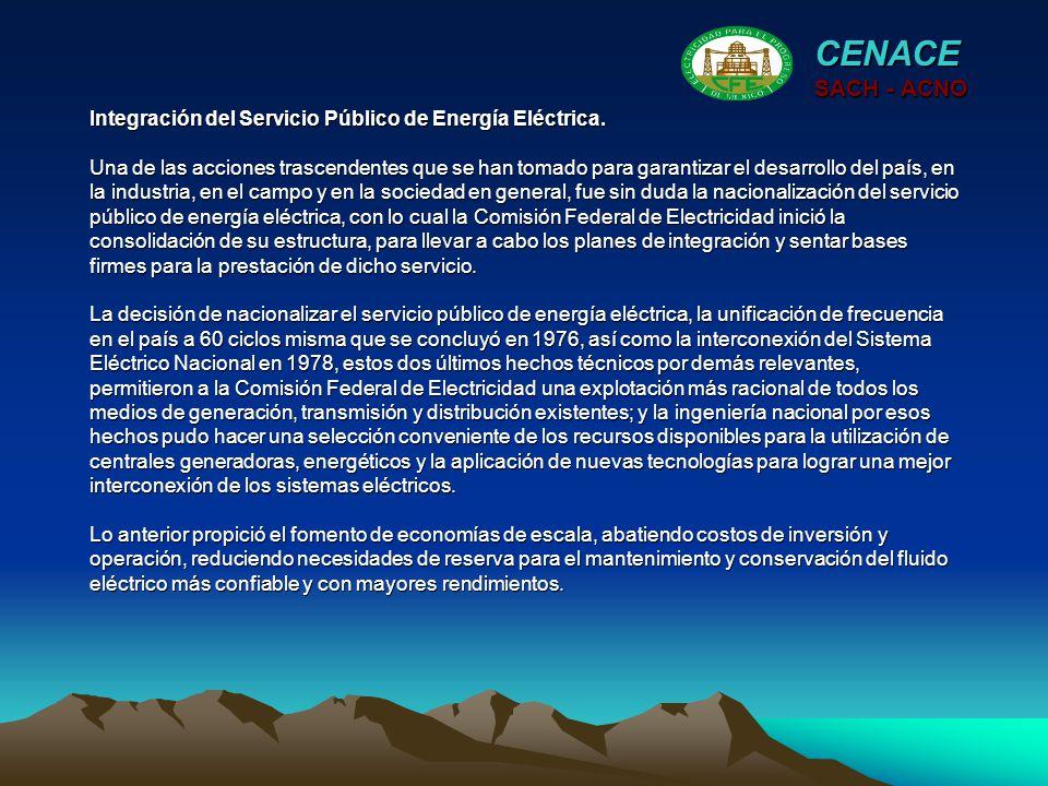 Integración del Servicio Público de Energía Eléctrica. Una de las acciones trascendentes que se han tomado para garantizar el desarrollo del país, en
