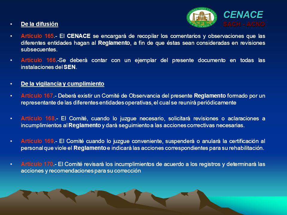De la difusión CENACE SACH - ACNO Artículo 165.- El CENACE se encargará de recopilar los comentarios y observaciones que las diferentes entidades haga