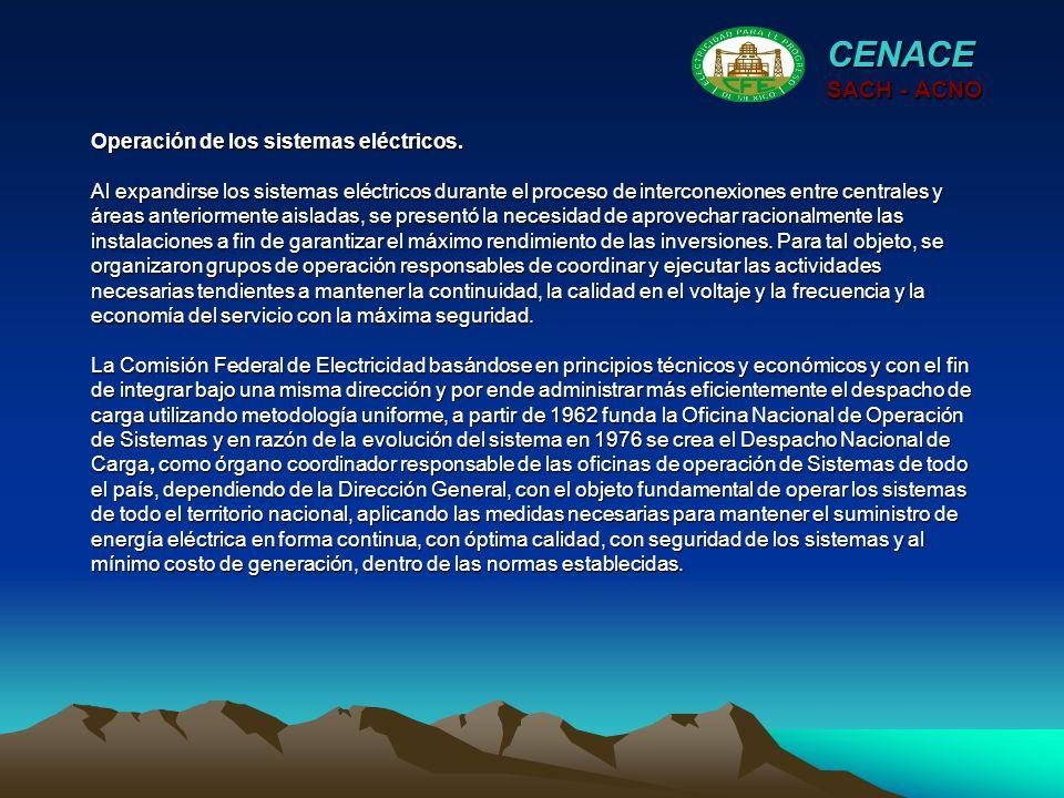 En 1977 el Despacho Nacional de Carga cambió su denominación por la del Centro Nacional de Control de Energía, quedando como órgano dependiente de la Gerencia General de Operación.