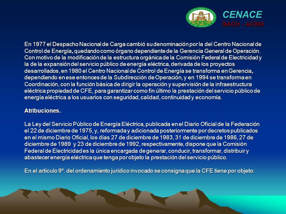 En 1977 el Despacho Nacional de Carga cambió su denominación por la del Centro Nacional de Control de Energía, quedando como órgano dependiente de la