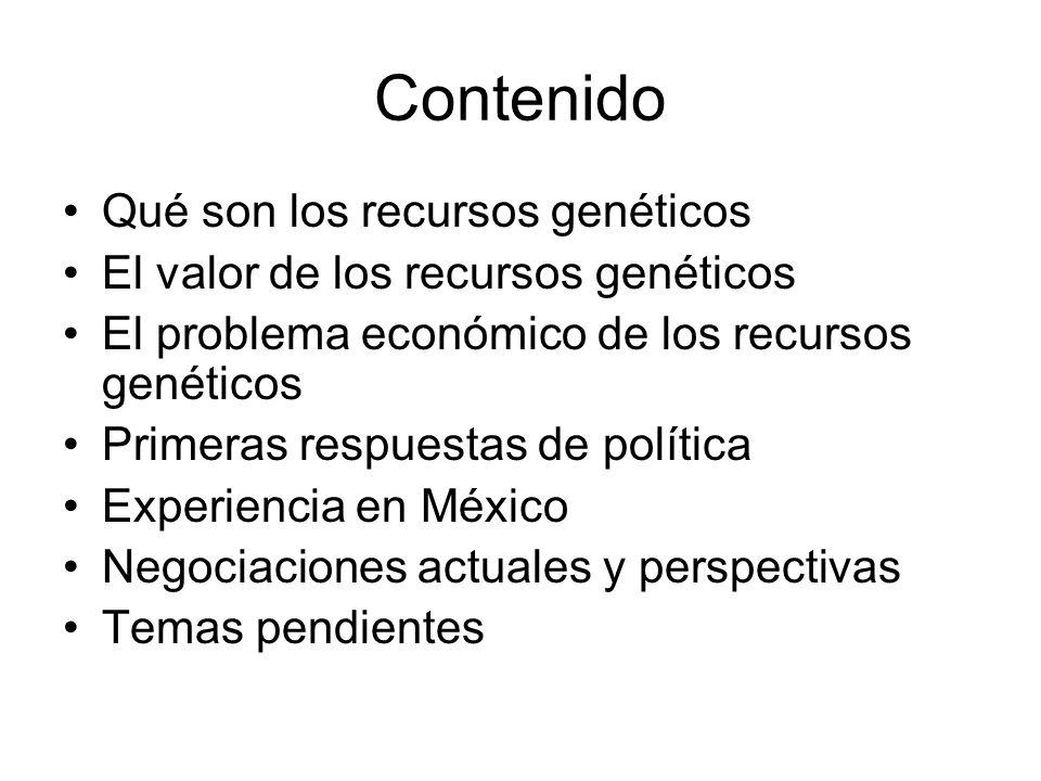 Contenido Qué son los recursos genéticos El valor de los recursos genéticos El problema económico de los recursos genéticos Primeras respuestas de pol