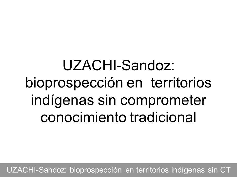 UZACHI-Sandoz: bioprospección en territorios indígenas sin comprometer conocimiento tradicional UZACHI-Sandoz: bioprospección en territorios indígenas