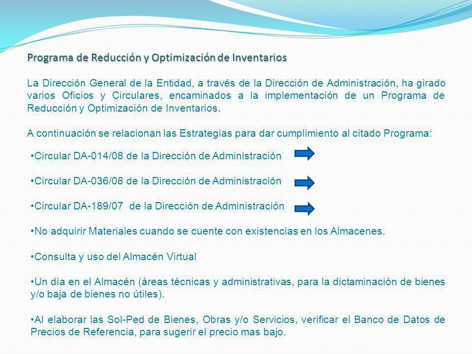 Programa de Reducción y Optimización de Inventarios La Dirección General de la Entidad, a través de la Dirección de Administración, ha girado varios O