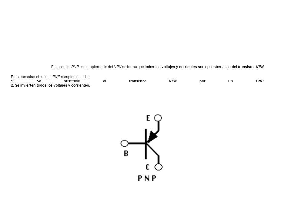 El transistor PNP es complemento del NPN de forma que todos los voltajes y corrientes son opuestos a los del transistor NPN. Para encontrar el circuit