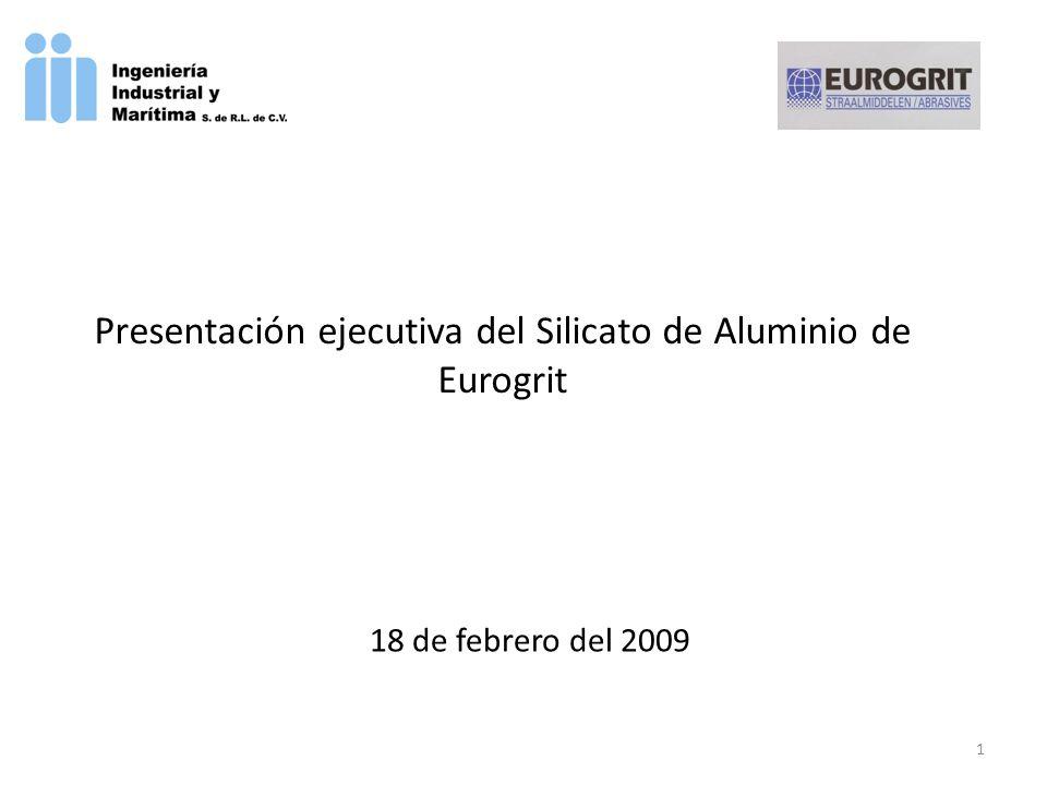 Características del Características del Silicato de Aluminio Eurogrit Descripción Eurogrit es una granalla de silicato de aluminio para la limpieza a chorro obtenida de la escoria de carbón utilizadas en las termoeléctricas.