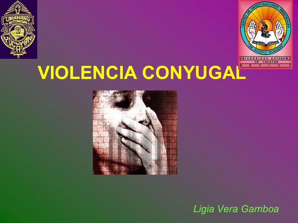 VIOLENCIA CONYUGAL Ligia Vera Gamboa