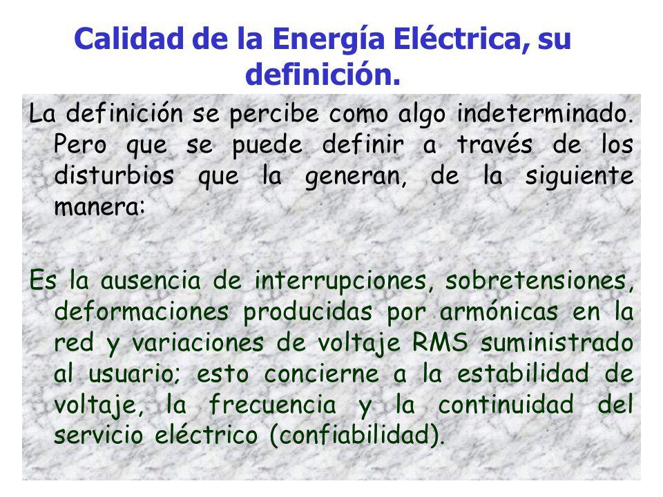 Antecedentes: Importancia. Con urgencia se debe abordar el tema de la Calidad de la Energía.