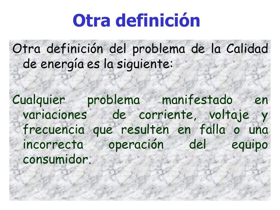Calidad de la Energía Eléctrica, su definición. La definición se percibe como algo indeterminado.