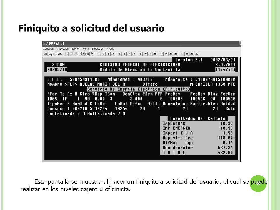 Esta pantalla se muestra al hacer un finiquito a solicitud del usuario, el cual se puede realizar en los niveles cajero u oficinista.
