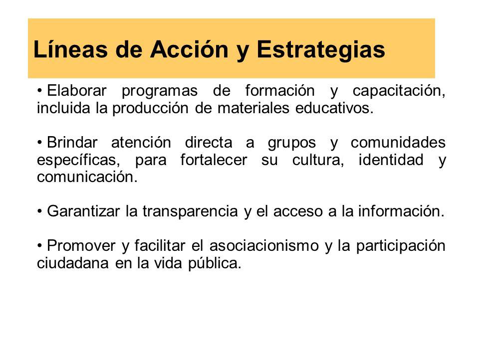 Líneas de Acción y Estrategias Elaborar programas de formación y capacitación, incluida la producción de materiales educativos.
