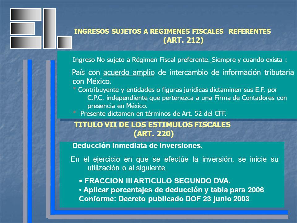 Ingreso No sujeto a Régimen Fiscal preferente. Siempre y cuando exista : País con acuerdo amplio de intercambio de información tributaria con México.