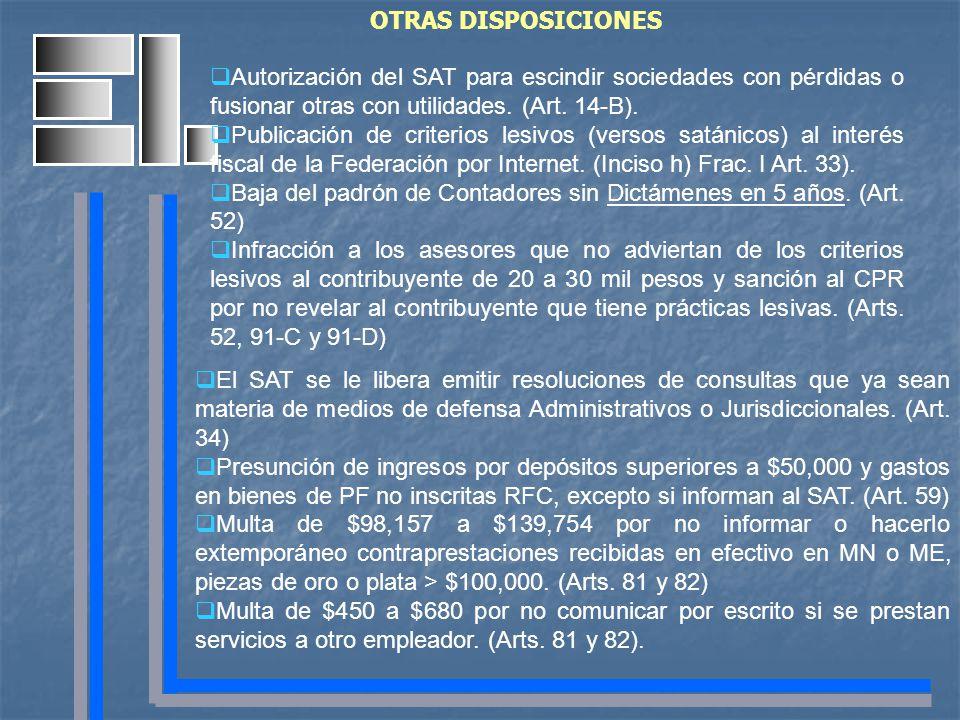OTRAS DISPOSICIONES Autorización del SAT para escindir sociedades con pérdidas o fusionar otras con utilidades. (Art. 14-B). Publicación de criterios