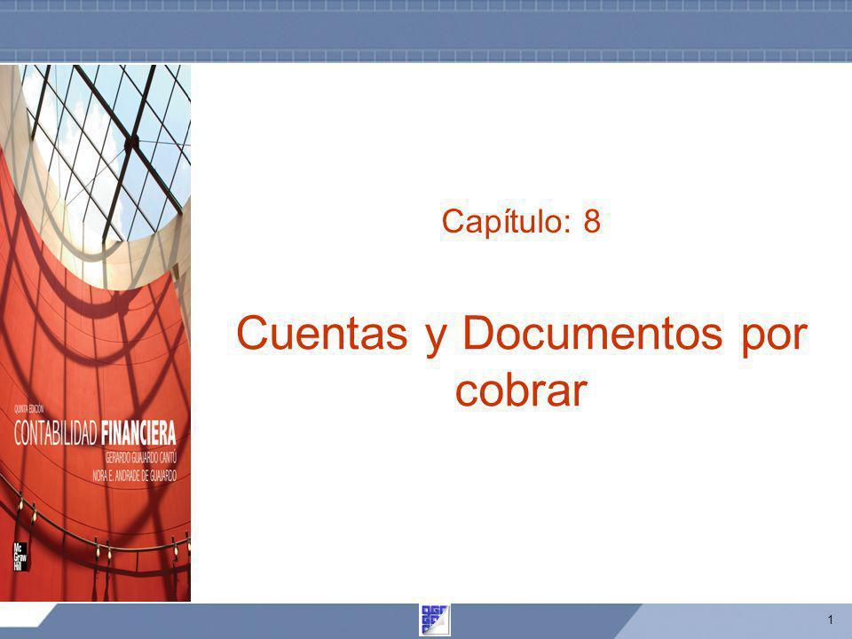 1 Capítulo: 8 Cuentas y Documentos por cobrar