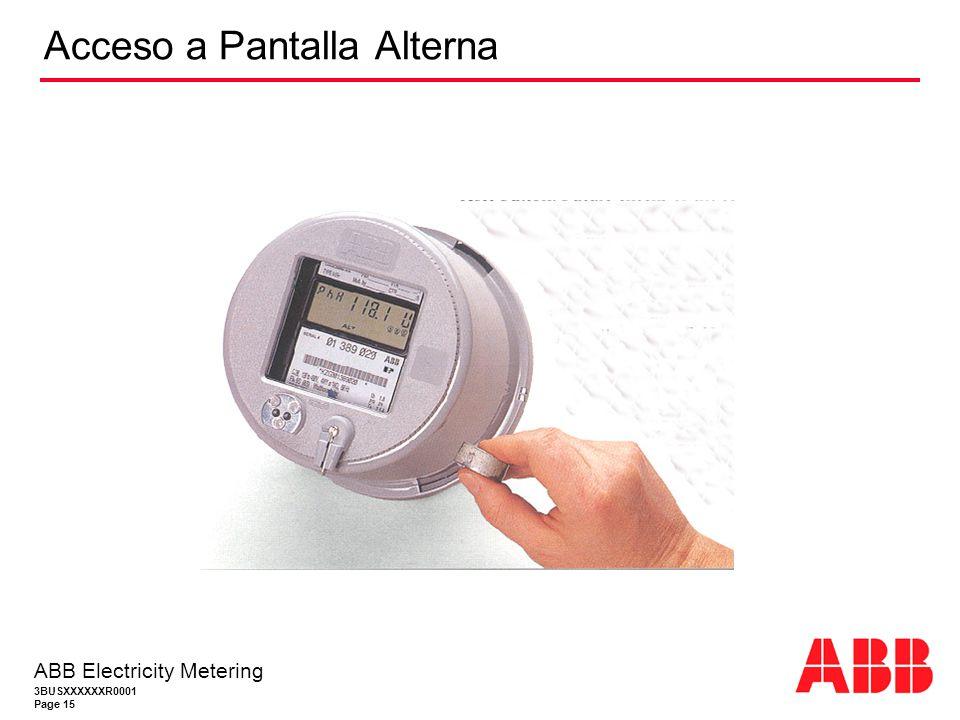 3BUSXXXXXXR0001 Page 15 ABB Electricity Metering Acceso a Pantalla Alterna