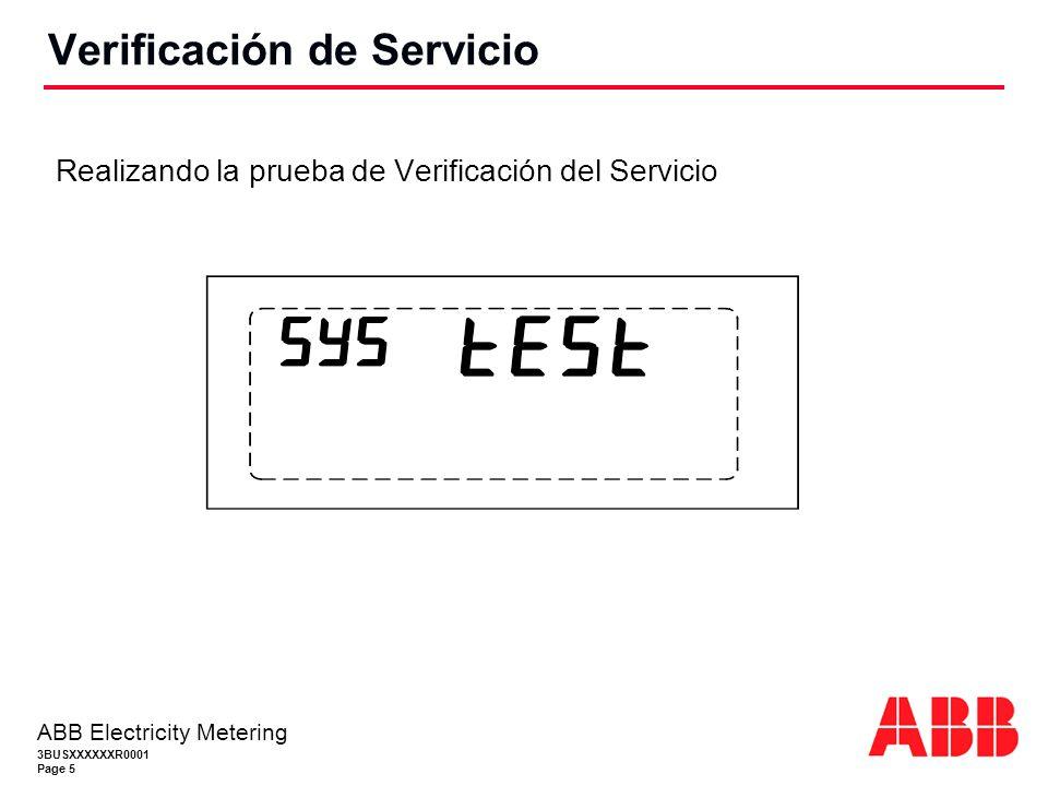 3BUSXXXXXXR0001 Page 5 ABB Electricity Metering Realizando la prueba de Verificación del Servicio Verificación de Servicio