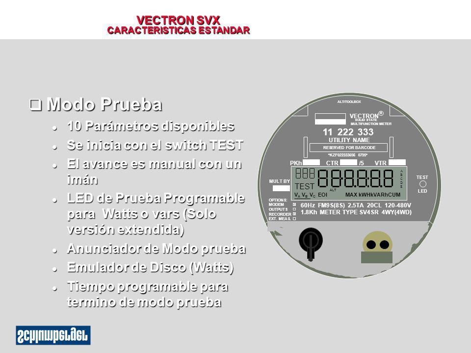 VECTRON SVX CARACTERISTICAS ESTANDAR Modo Prueba Modo Prueba l 10 Parámetros disponibles l Se inicia con el switch TEST l El avance es manual con un i