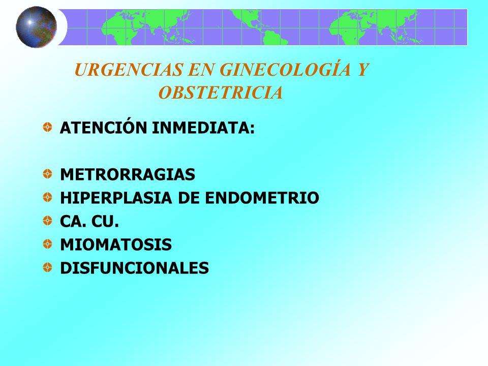 URGENCIAS EN GINECOLOGÍA Y OBSTETRICIA DIAGNÓSTICO Y TRATAMIENTO: HIPERPLASIA= LEGRADO, PATOLOGÍA, CIRUGÍA, QUIMIOTERAPIA O RADIOTERAPIA, CIRUGÍA CITOREDUCTORA.