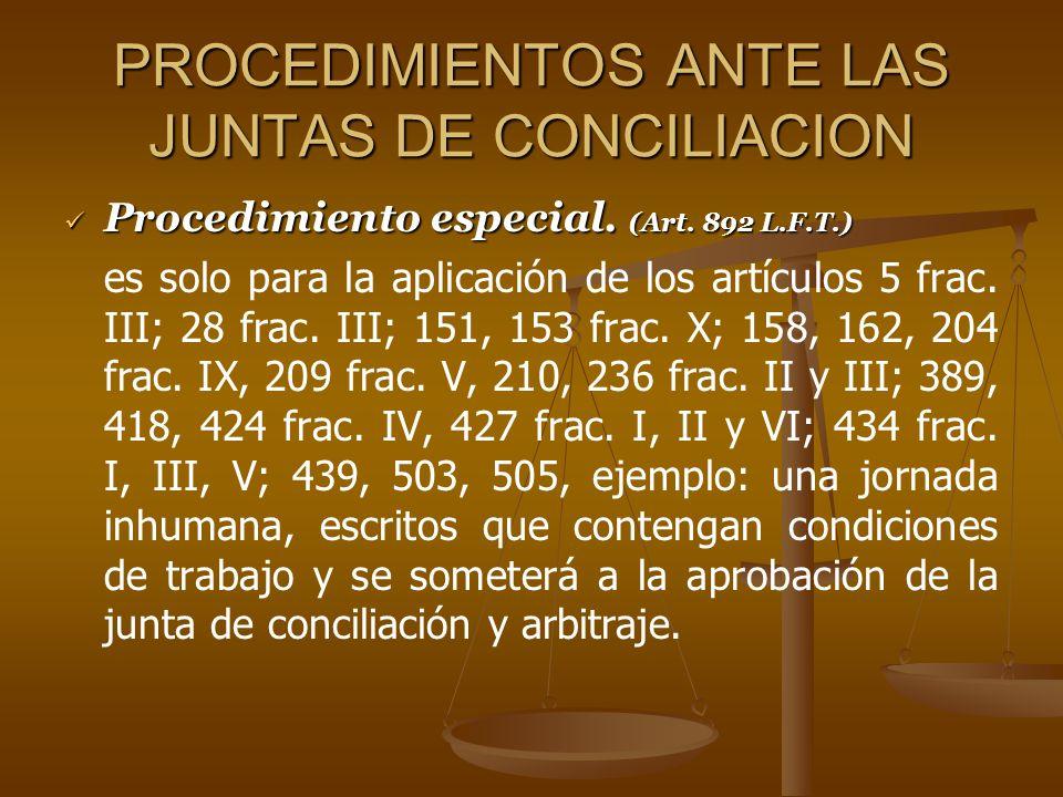 PROCEDIMIENTOS ANTE LAS JUNTAS DE CONCILIACION Procedimiento especial. (Art. 892 L.F.T.) Procedimiento especial. (Art. 892 L.F.T.) es solo para la apl