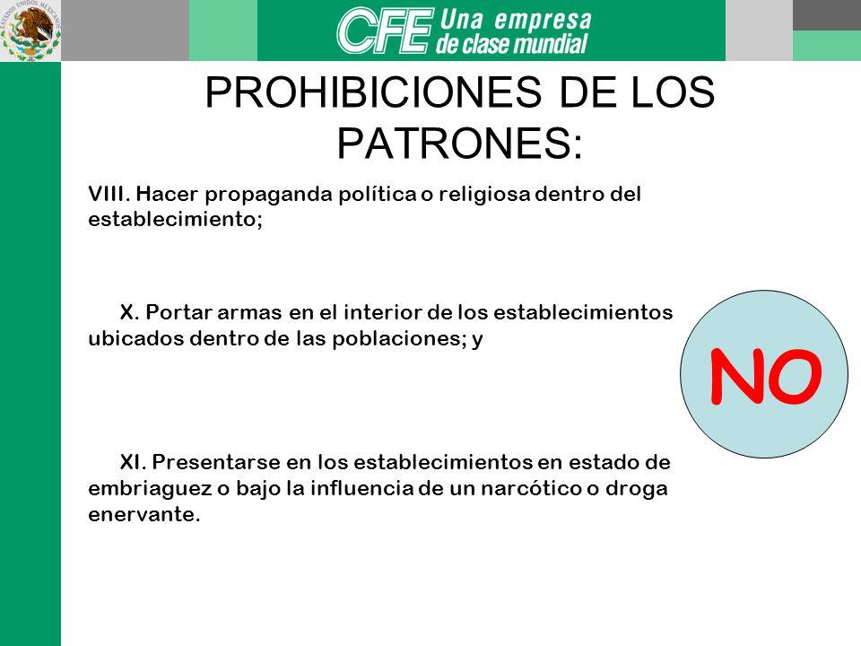 PROHIBICIONES DE LOS PATRONES: Art. 133 I. Negarse a aceptar trabajadores por razón de edad o de su sexo; III. Exigir o aceptar dinero de los trabajad