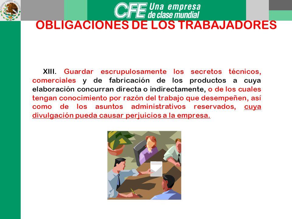 OBLIGACIONES DE LOS TRABAJADORES X. Someterse a los reconocimientos médicos previstos en el reglamento interior y demás normas vigentes en la empresa