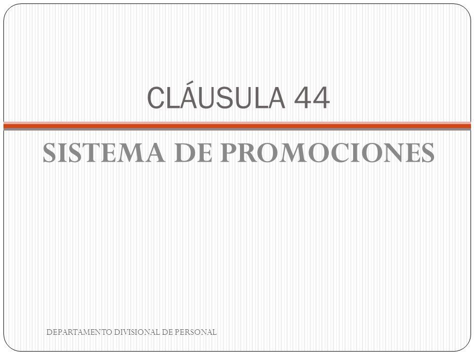 CLÁUSULA 44 SISTEMA DE PROMOCIONES DEPARTAMENTO DIVISIONAL DE PERSONAL