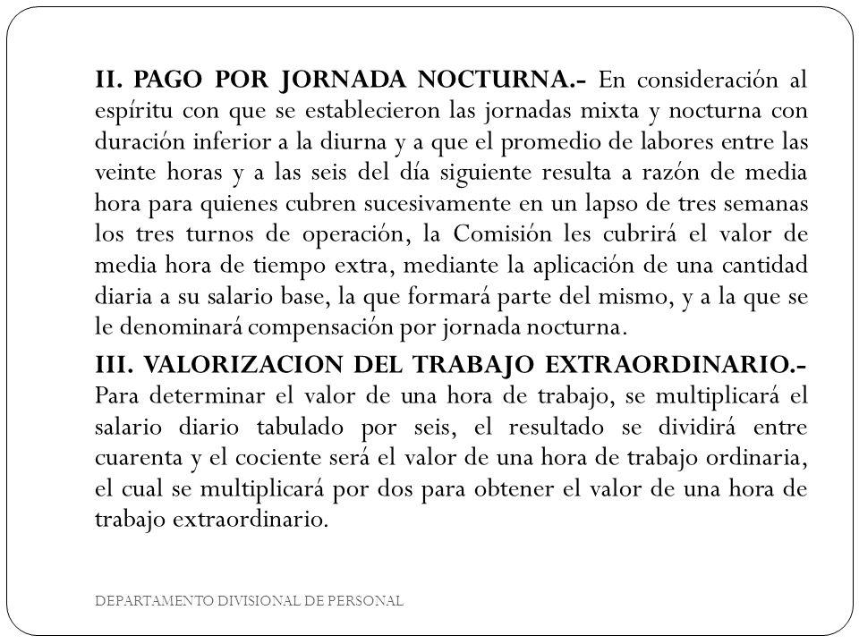 DEPARTAMENTO DIVISIONAL DE PERSONAL II. PAGO POR JORNADA NOCTURNA.- En consideración al espíritu con que se establecieron las jornadas mixta y nocturn