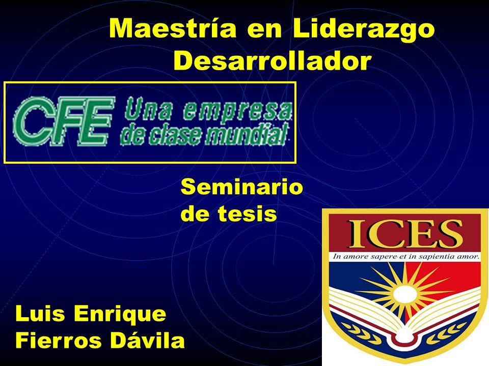 Maestría en Liderazgo Desarrollador Seminario de tesis Luis Enrique Fierros Dávila