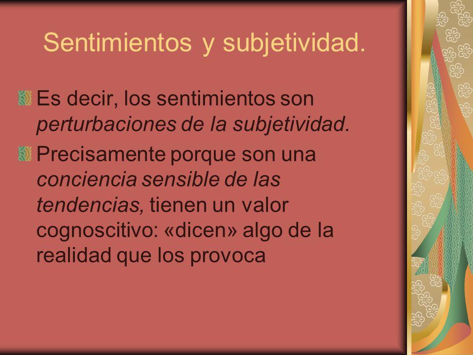 Sentimientos y subjetividad Así, una madre se da cuenta de modo inmediato de las necesidades de su hijo, o de si se encuentra bien.