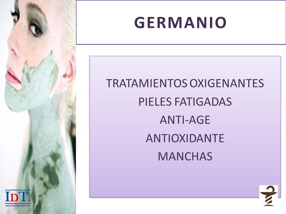 GERMANIO TRATAMIENTOS OXIGENANTES PIELES FATIGADAS ANTI-AGE ANTIOXIDANTE MANCHAS TRATAMIENTOS OXIGENANTES PIELES FATIGADAS ANTI-AGE ANTIOXIDANTE MANCH