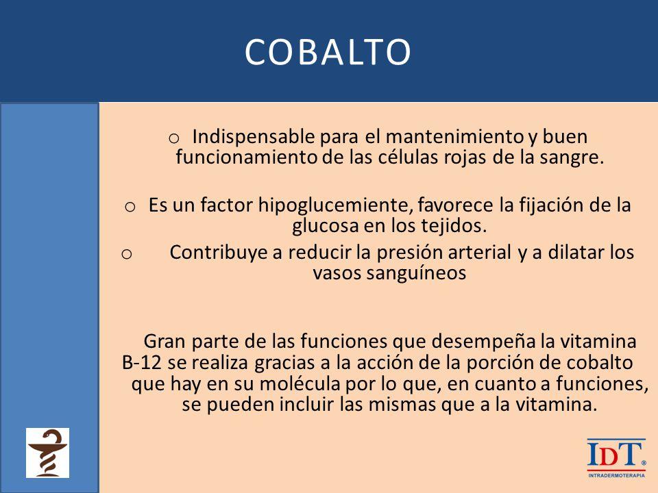 COBALTO o Indispensable para el mantenimiento y buen funcionamiento de las células rojas de la sangre. o Es un factor hipoglucemiente, favorece la fij
