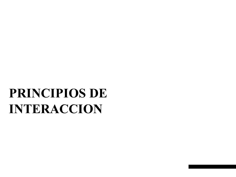 PRINCIPIOS DE INTERACCION