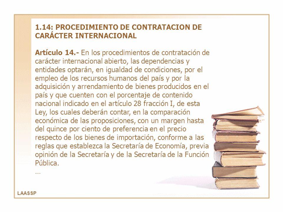 LAASSP 1.14: PROCEDIMIENTO DE CONTRATACION DE CARÁCTER INTERNACIONAL Artículo 14.- En los procedimientos de contratación de carácter internacional abi