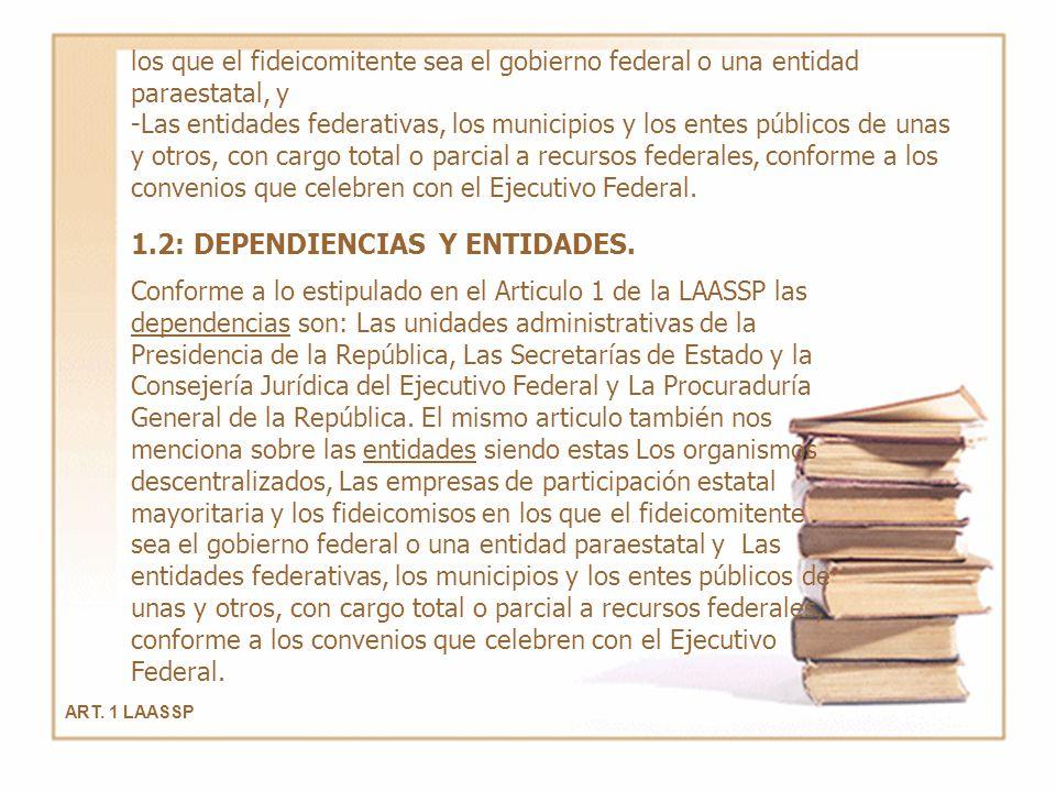 ART. 1 LAASSP los que el fideicomitente sea el gobierno federal o una entidad paraestatal, y -Las entidades federativas, los municipios y los entes pú