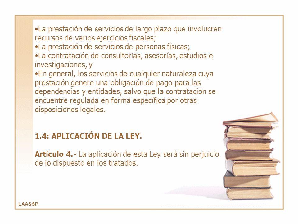 LAASSP La prestación de servicios de largo plazo que involucren recursos de varios ejercicios fiscales; La prestación de servicios de personas físicas