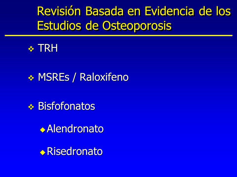 Revisión Basada en Evidencia de los Estudios de Osteoporosis v TRH v MSREs / Raloxifeno v Bisfofonatos u Alendronato u Risedronato