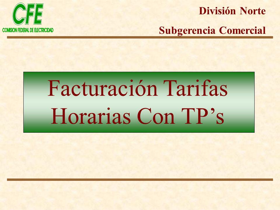 Facturación Tarifas Horarias Con TPs División Norte Subgerencia Comercial