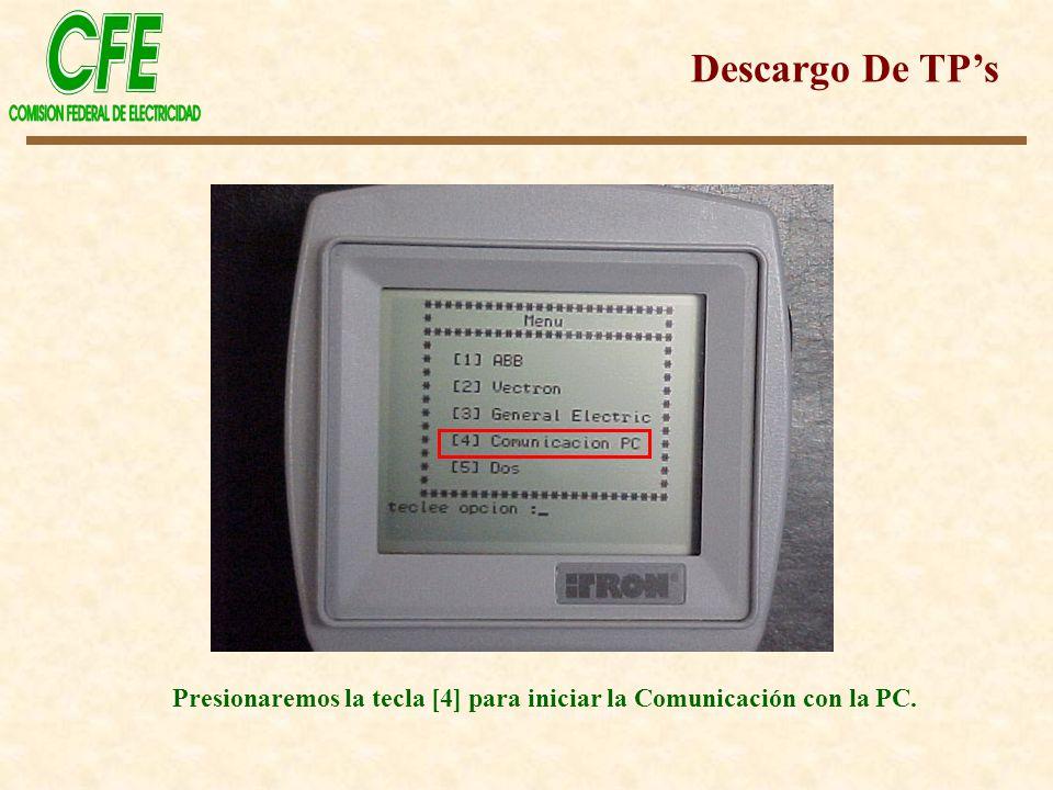 Presionaremos la tecla [4] para iniciar la Comunicación con la PC.
