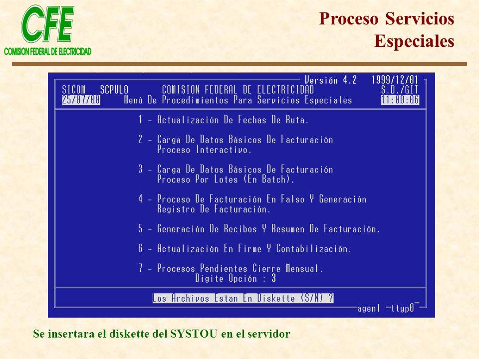 Se insertara el diskette del SYSTOU en el servidor Proceso Servicios Especiales