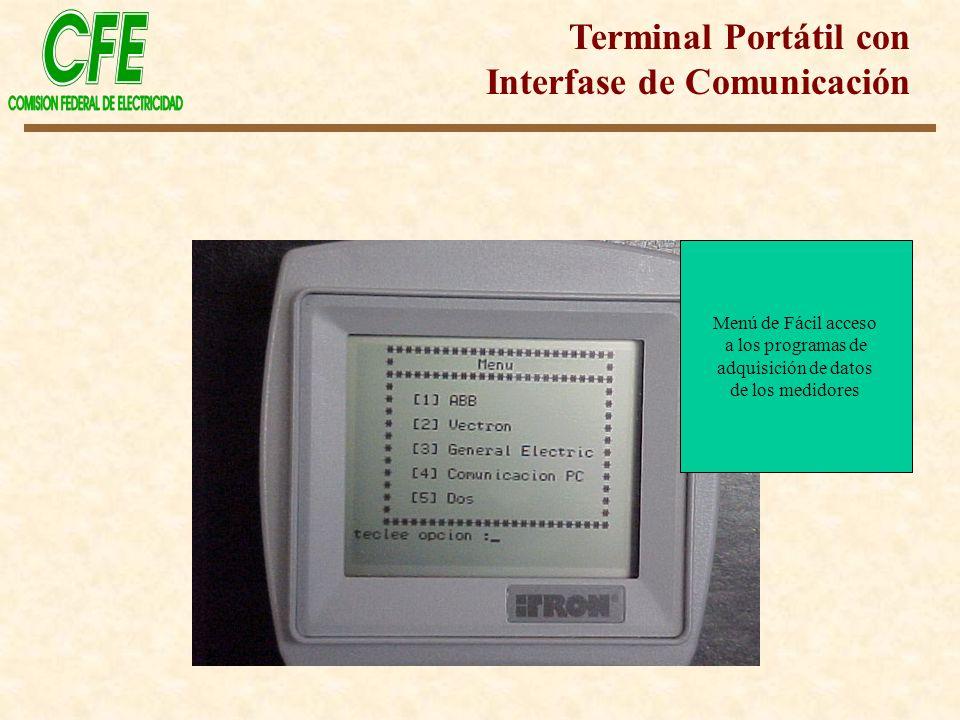 Menú de Fácil acceso a los programas de adquisición de datos de los medidores Terminal Portátil con Interfase de Comunicación