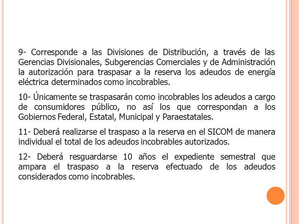 9- Corresponde a las Divisiones de Distribución, a través de las Gerencias Divisionales, Subgerencias Comerciales y de Administración la autorización