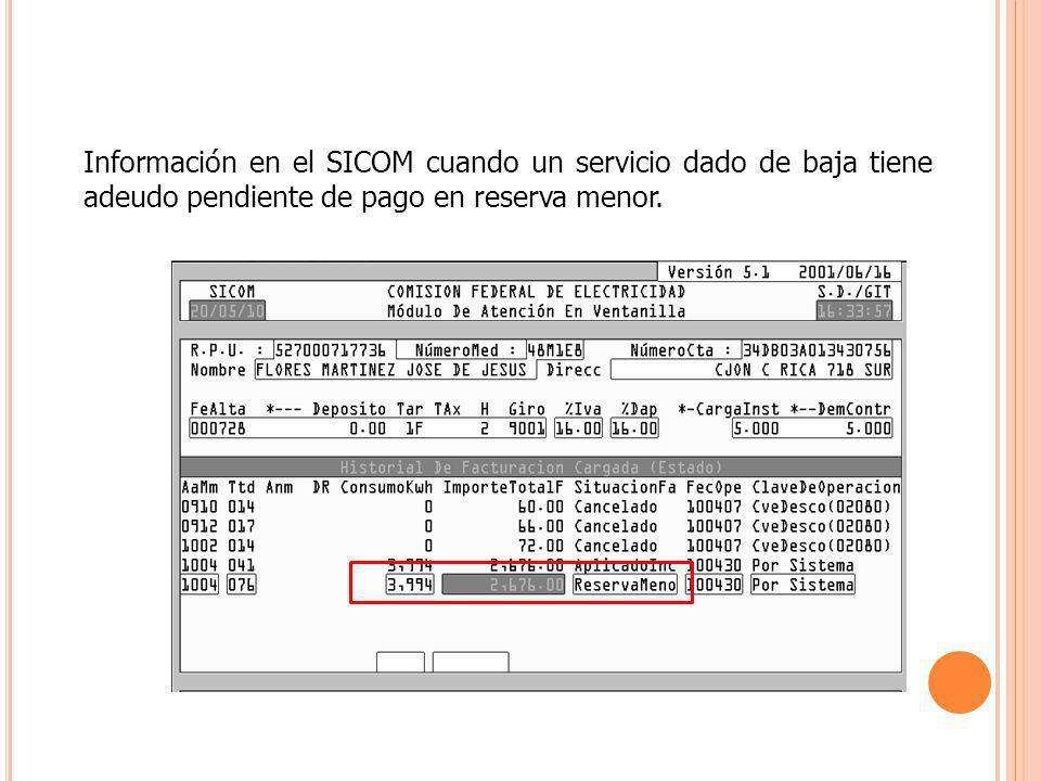 Información en el SICOM cuando un servicio dado de baja tiene adeudo pendiente de pago en reserva menor.