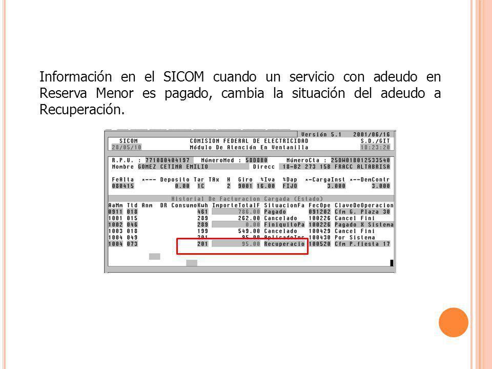 Información en el SICOM cuando un servicio con adeudo en Reserva Menor es pagado, cambia la situación del adeudo a Recuperación.