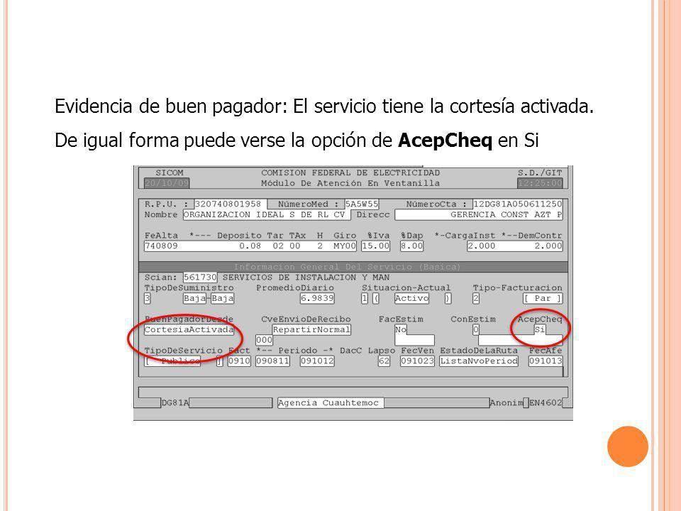 Evidencia de buen pagador: El servicio tiene la cortesía activada. De igual forma puede verse la opción de AcepCheq en Si