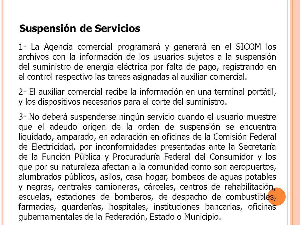 1- La Agencia comercial programará y generará en el SICOM los archivos con la información de los usuarios sujetos a la suspensión del suministro de en