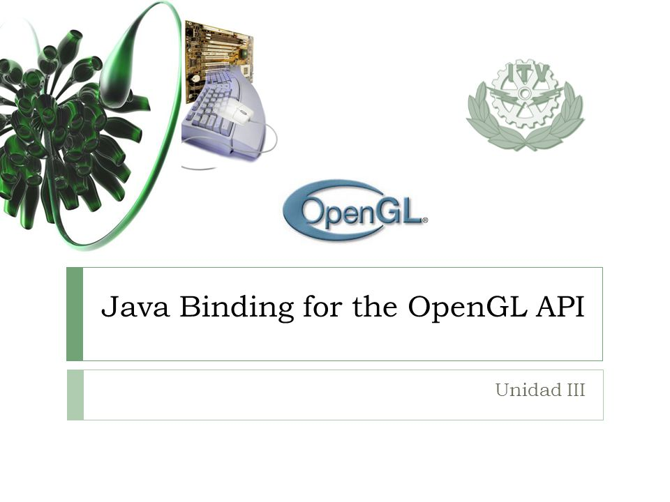 Java Binding for the OpenGL API Unidad III