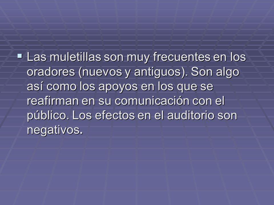 Las muletillas son muy frecuentes en los oradores (nuevos y antiguos).